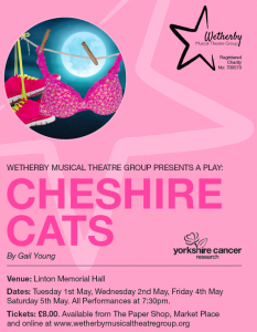 Cheshire Cats – Linton Village Hall – Tuesday 1st May, Wednesday 2nd May, Friday 4th May and Saturday 5th May